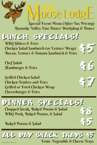 Roanoke Moose Lodge Lunch and Dinner Specials. $5, $6 or $7 lunches!